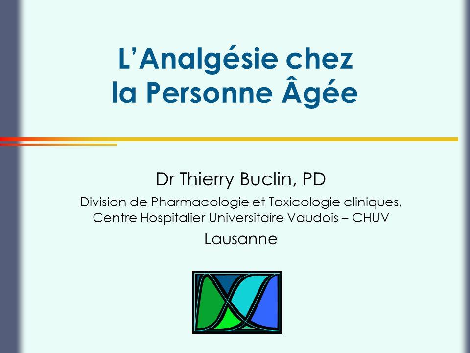 Thierry Buclin, Pharmacologie et Toxicologie cliniques, CHUV Lausanne Mécanismes Douloureux Nociceptive Neuropathique Complexe Stimulation Transmission – – Modulations + + + Perception