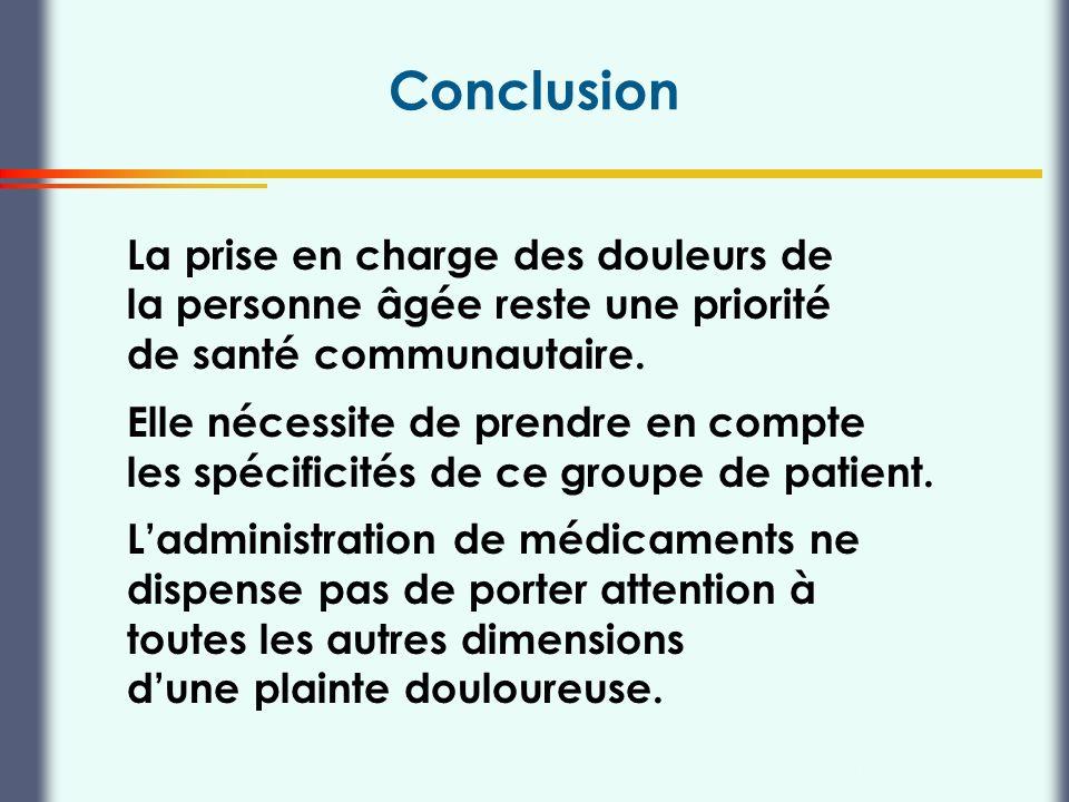 Thierry Buclin, Pharmacologie et Toxicologie cliniques, CHUV Lausanne Conclusion La prise en charge des douleurs de la personne âgée reste une priorit