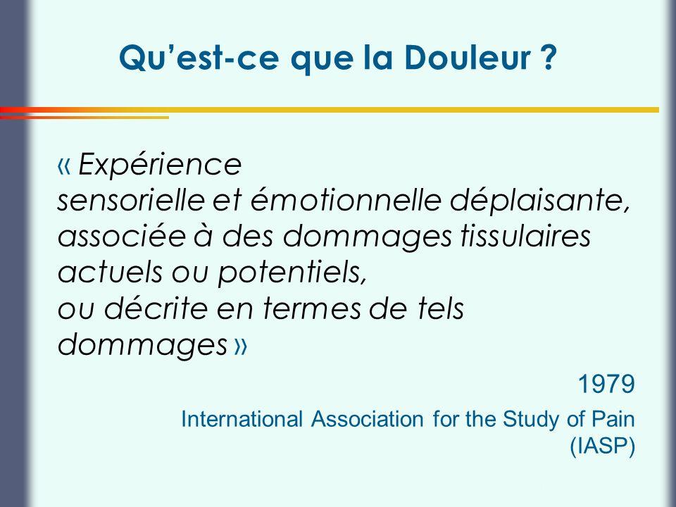 Thierry Buclin, Pharmacologie et Toxicologie cliniques, CHUV Lausanne Quest-ce que la Douleur ? « Expérience sensorielle et émotionnelle déplaisante,