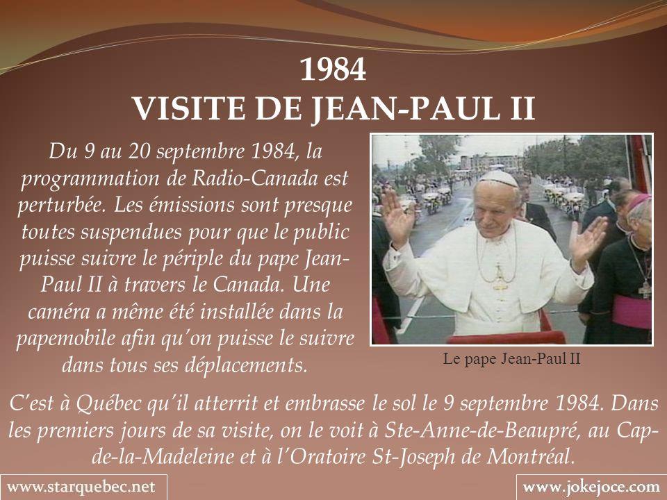 1984 VISITE DE JEAN-PAUL II Le pape Jean-Paul II Du 9 au 20 septembre 1984, la programmation de Radio-Canada est perturbée. Les émissions sont presque