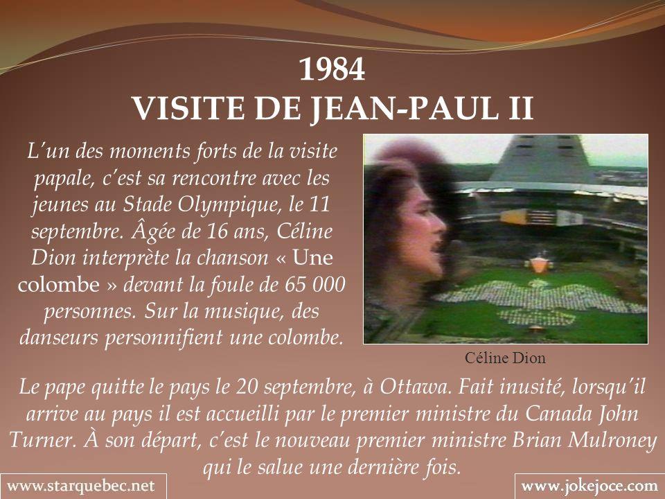 1984 VISITE DE JEAN-PAUL II Céline Dion Lun des moments forts de la visite papale, cest sa rencontre avec les jeunes au Stade Olympique, le 11 septemb