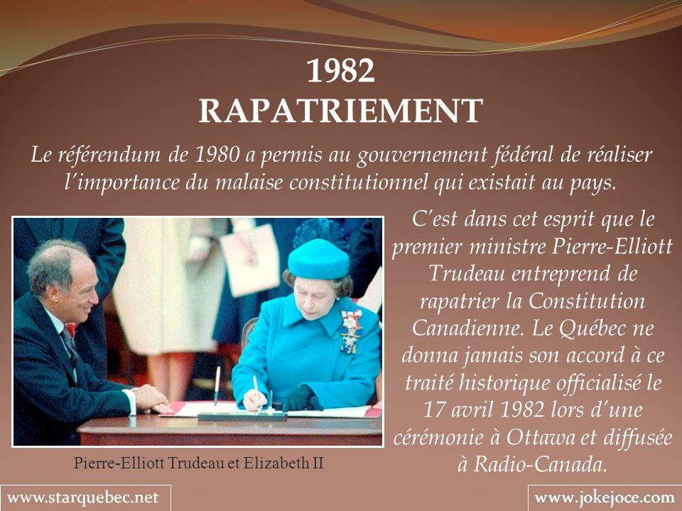 1982 RAPATRIEMENT Pierre-Elliott Trudeau et Elizabeth II Le référendum de 1980 a permis au gouvernement fédéral de réaliser limportance du malaise con