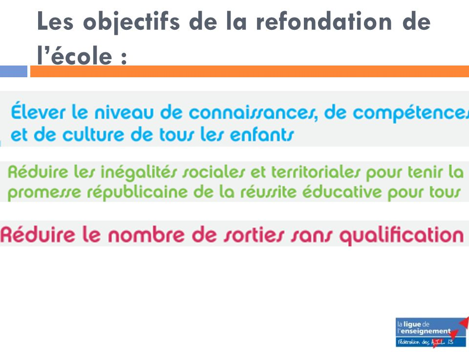 Les objectifs de la refondation de lécole :