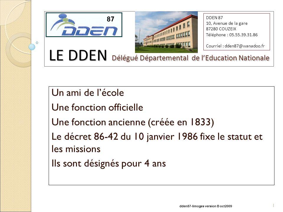 87 LE DDEN Délégué Départemental de lEducation Nationale Un ami de lécole Une fonction officielle Une fonction ancienne (créée en 1833) Le décret 86-4