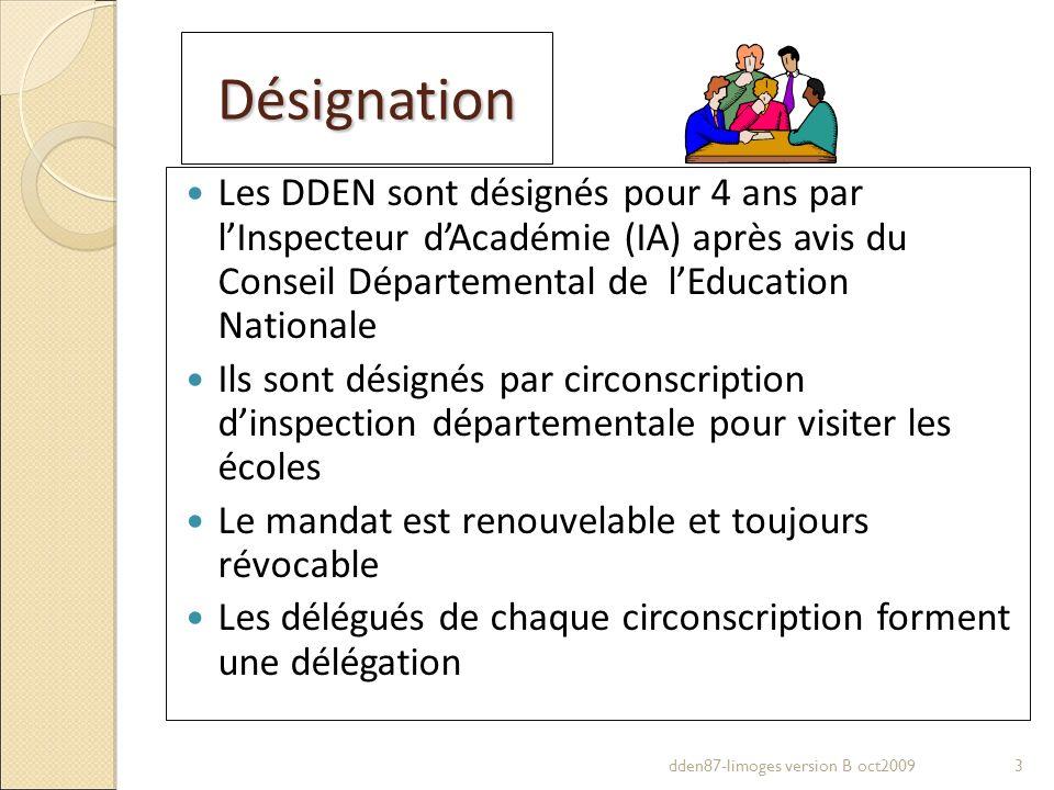 Désignation Les DDEN sont désignés pour 4 ans par lInspecteur dAcadémie (IA) après avis du Conseil Départemental de lEducation Nationale Ils sont dési
