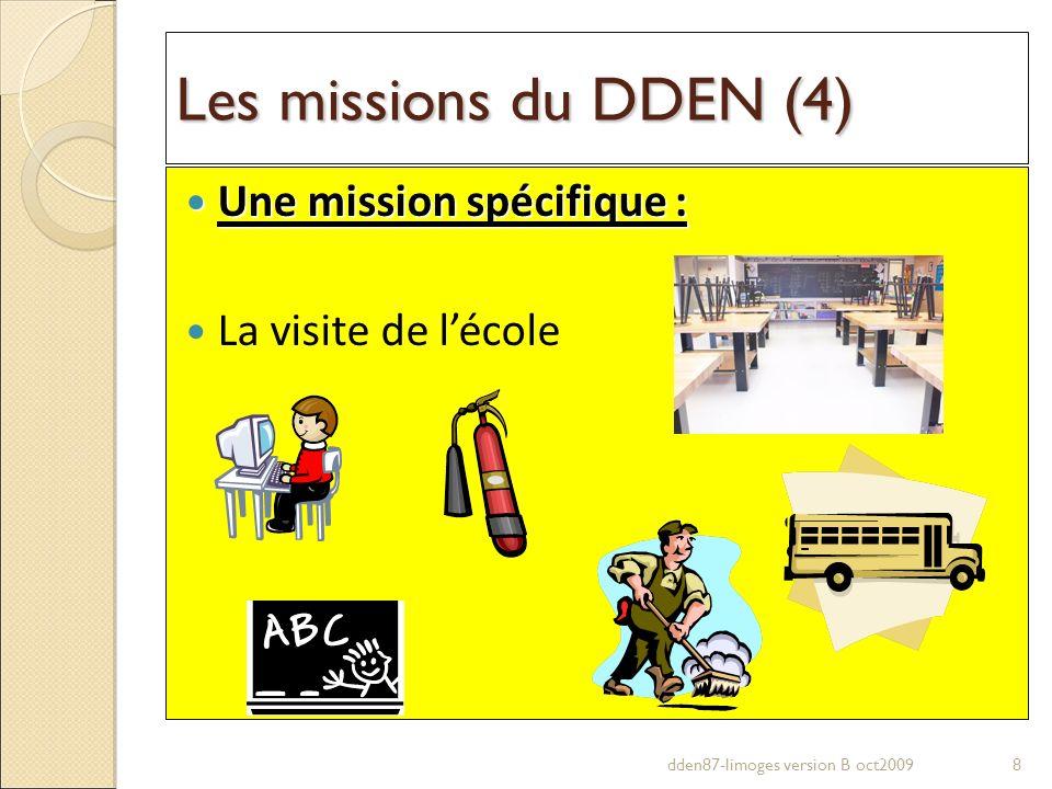 Les missions du DDEN (4) Une mission spécifique : Une mission spécifique : La visite de lécole 8dden87-limoges version B oct2009