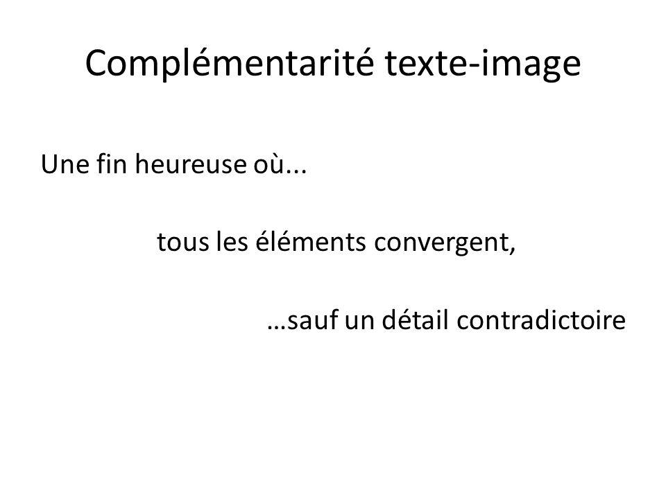Complémentarité texte-image Une fin heureuse où... tous les éléments convergent, …sauf un détail contradictoire