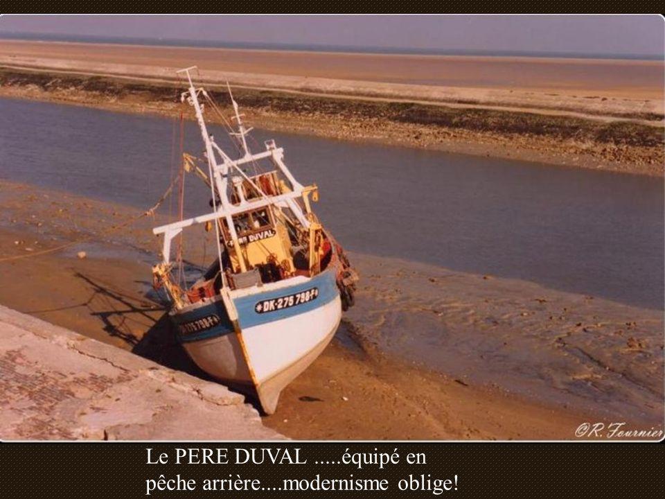 Le PERE DUVAL........en équipement de pêche......au chalut!