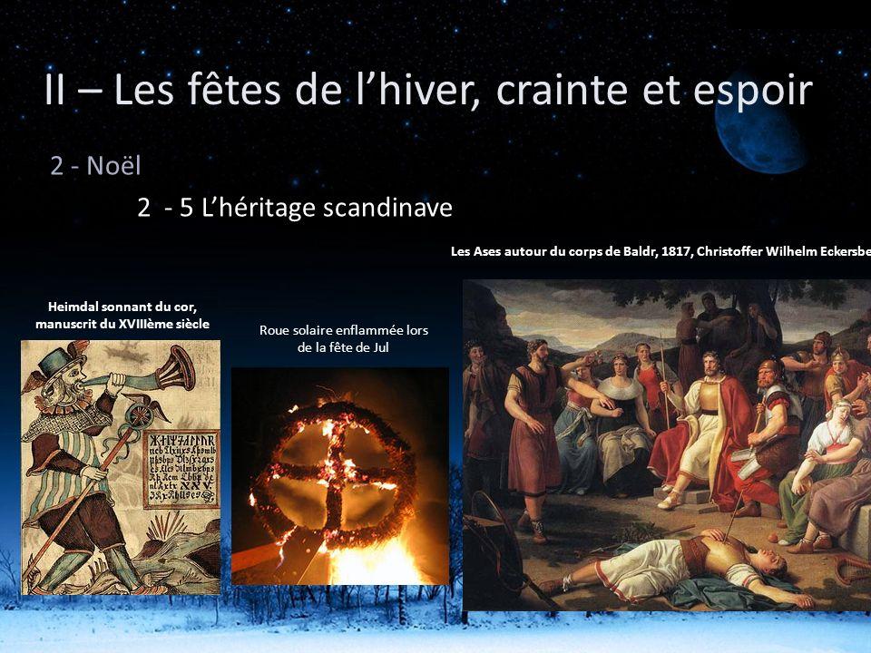 2 - Noël 2 - 5 Lhéritage scandinave II – Les fêtes de lhiver, crainte et espoir Heimdal sonnant du cor, manuscrit du XVIIIème siècle Les Ases autour d