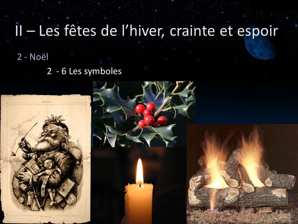 2 - Noël 2 - 6 Les symboles II – Les fêtes de lhiver, crainte et espoir