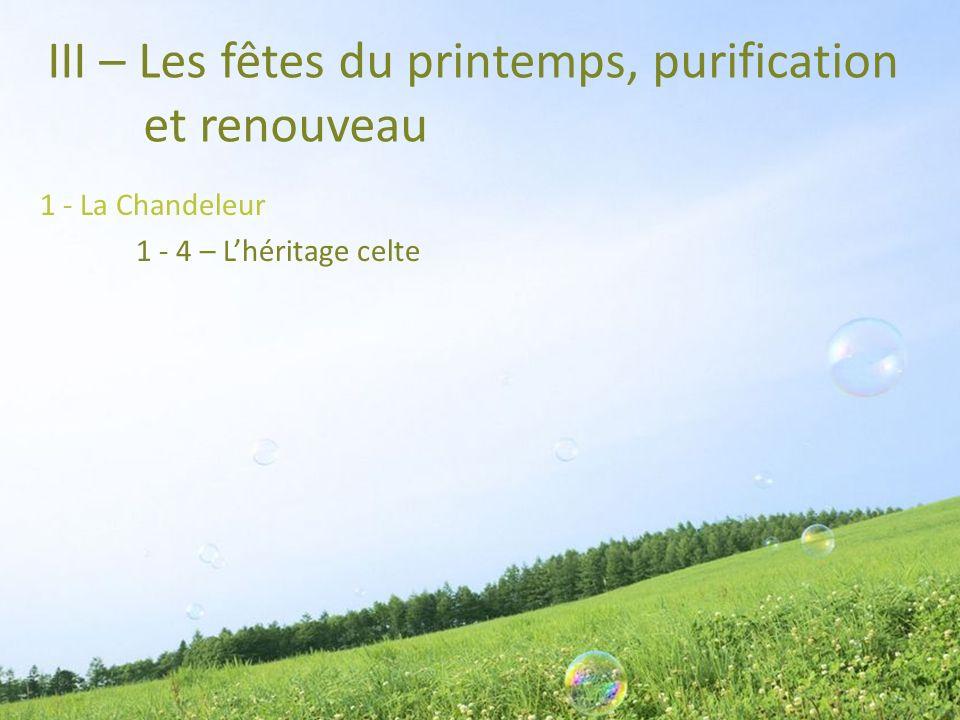 III – Les fêtes du printemps, purification et renouveau 1 - La Chandeleur 1 - 4 – Lhéritage celte