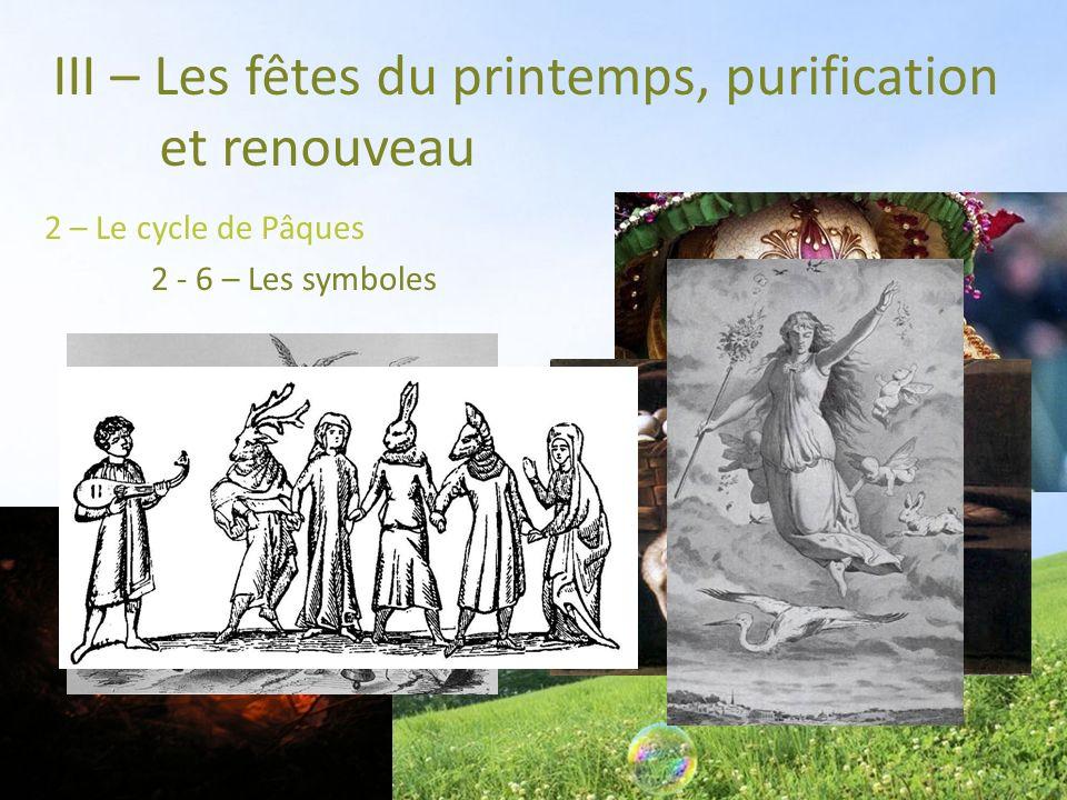 III – Les fêtes du printemps, purification et renouveau 2 – Le cycle de Pâques 2 - 6 – Les symboles