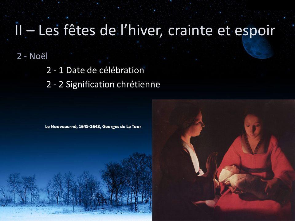 2 - Noël 2 - 1 Date de célébration 2 - 2 Signification chrétienne Le Nouveau-né, 1645-1648, Georges de La Tour