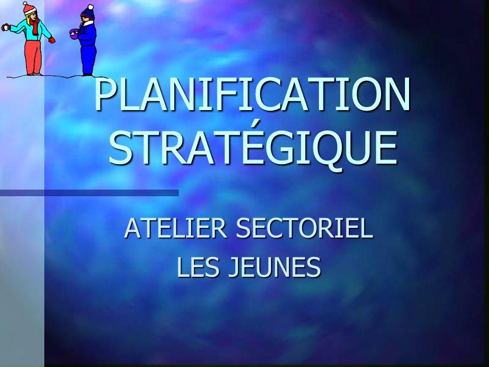 PLANIFICATION STRATÉGIQUE ATELIER SECTORIEL LES JEUNES