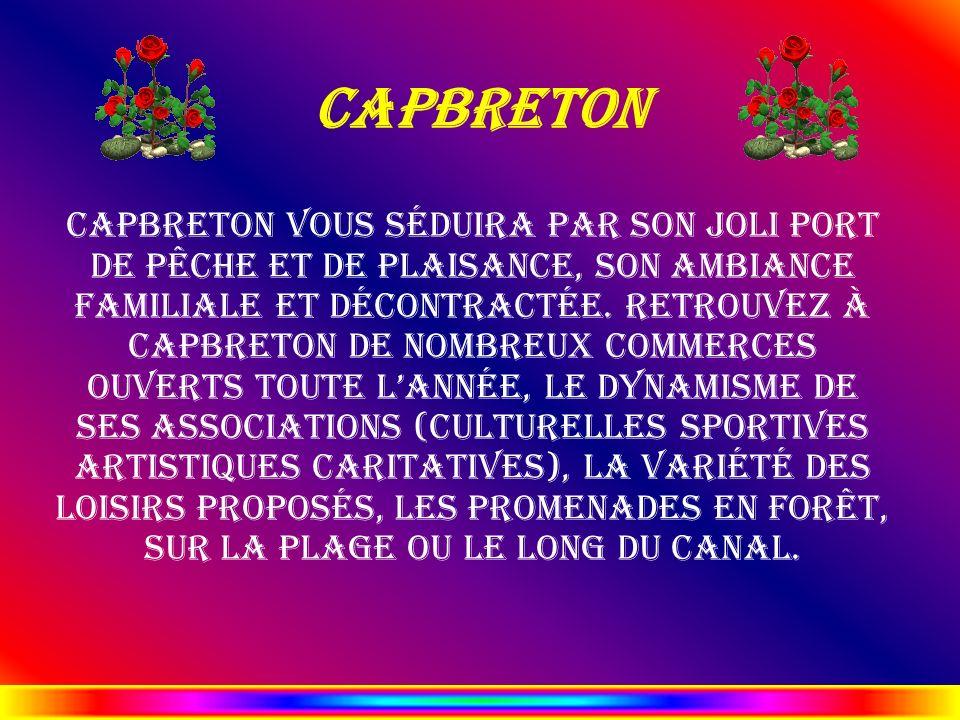 Capbreton Capbreton vous séduira par son joli port de pêche et de plaisance, son ambiance familiale et décontractée. Retrouvez à Capbreton de nombreux