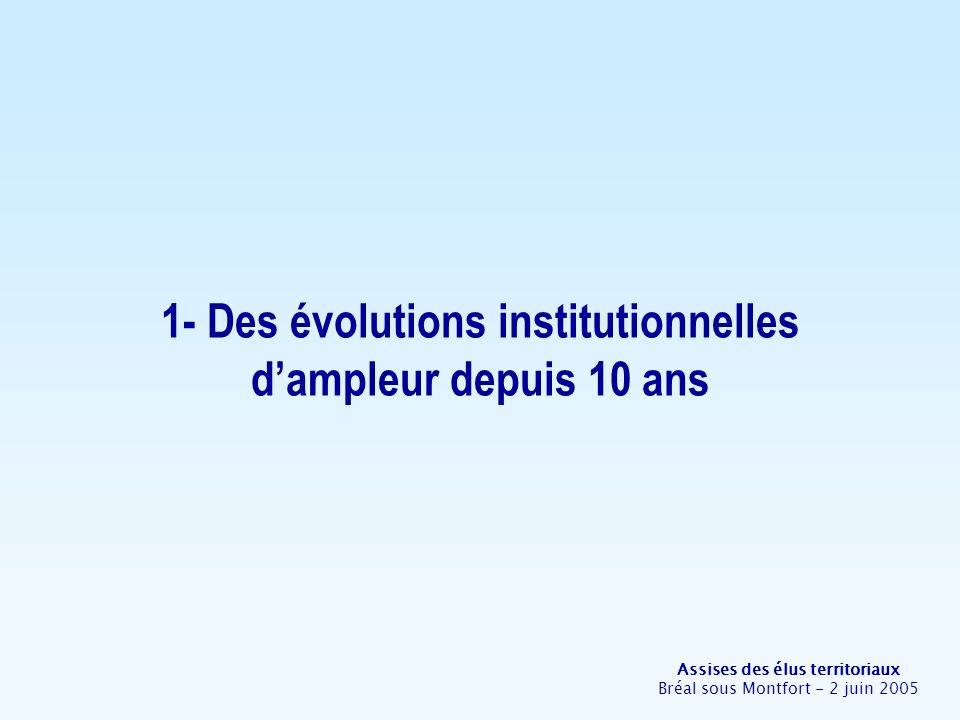 Assises des élus territoriaux Bréal sous Montfort - 2 juin 2005 2- Transfert subi ou choisi .