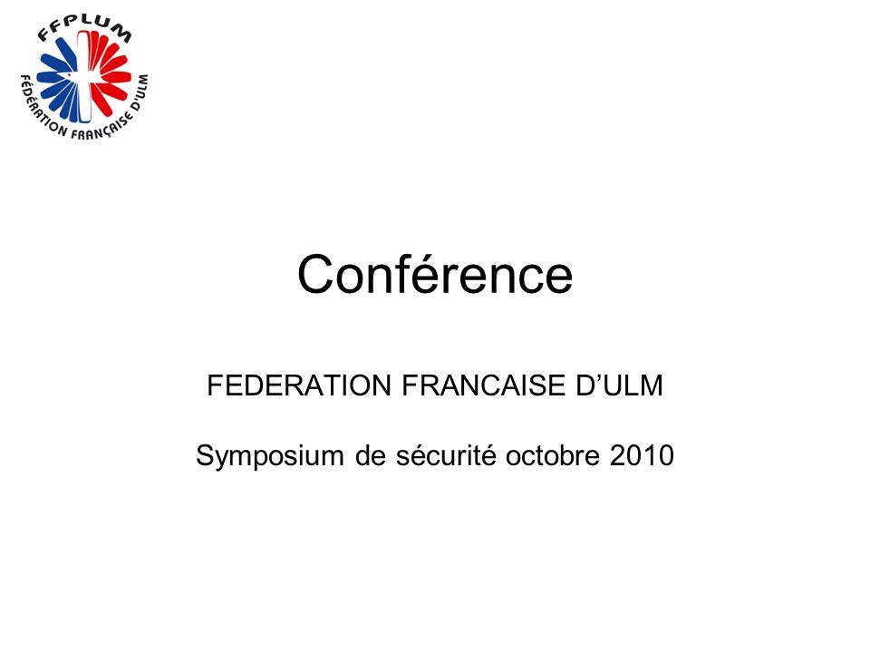 Conférence FEDERATION FRANCAISE DULM Symposium de sécurité octobre 2010