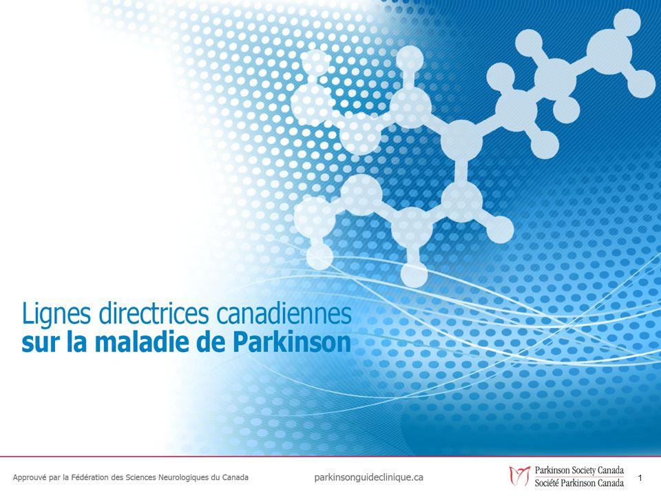 2 Les objectifs Réviser les nouvelles Lignes directrices cliniques canadiennes sur la maladie de Parkinson.