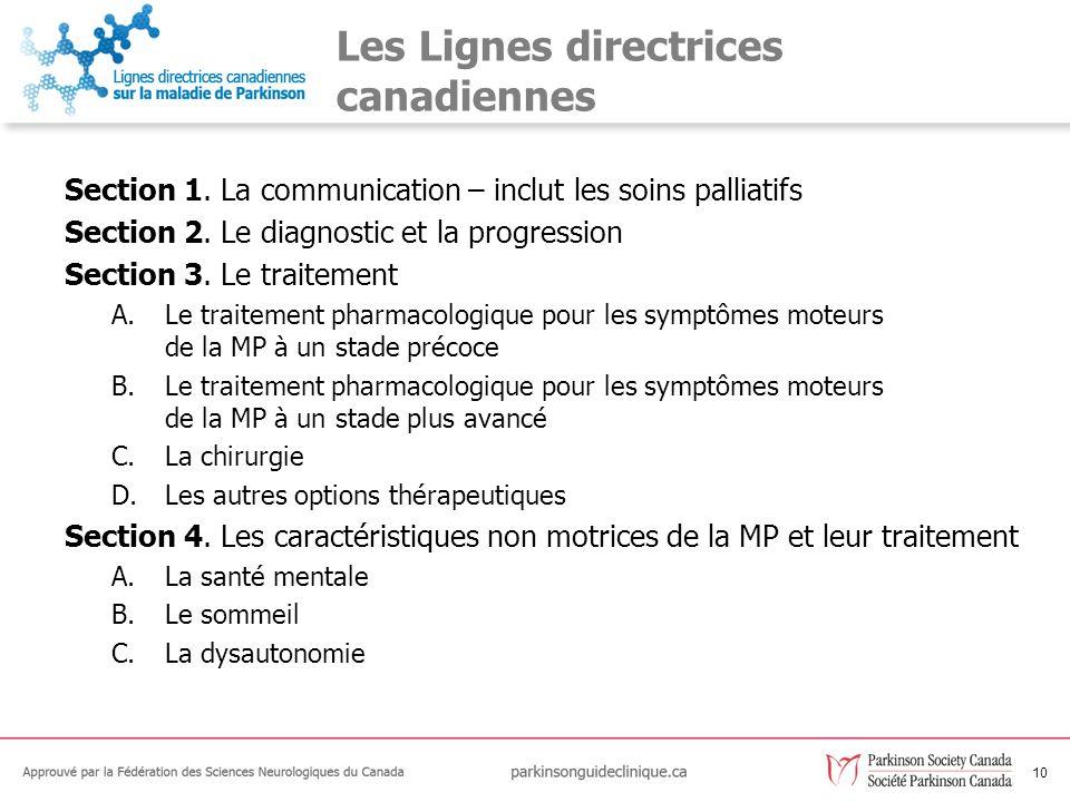 10 Les Lignes directrices canadiennes Section 1. La communication – inclut les soins palliatifs Section 2. Le diagnostic et la progression Section 3.
