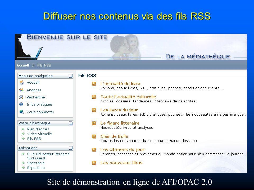 Diffuser nos contenus via des fils RSS Site de démonstration en ligne de AFI/OPAC 2.0