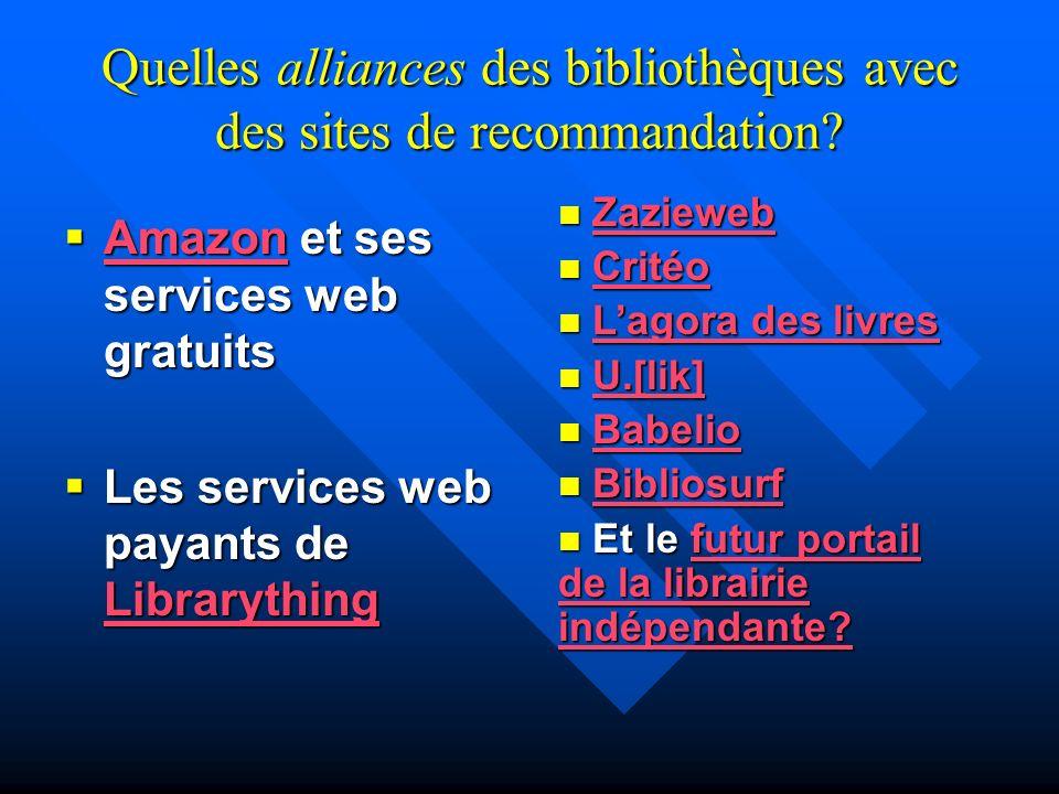 Quelles alliances des bibliothèques avec des sites de recommandation? Amazon et ses services web gratuits Amazon et ses services web gratuits Amazon L