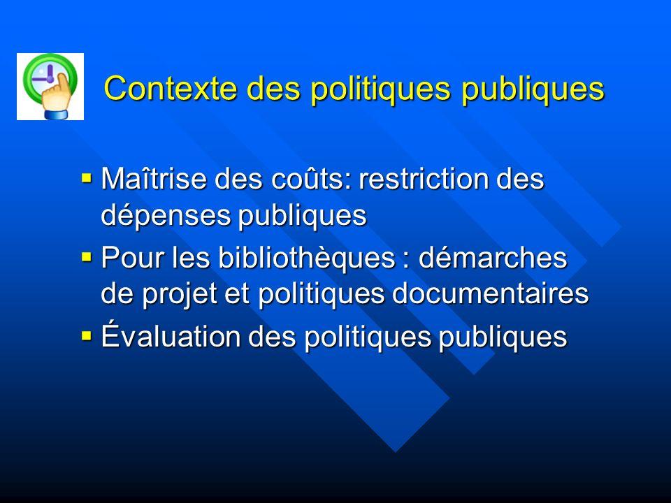 Contexte des politiques publiques Maîtrise des coûts: restriction des dépenses publiques Maîtrise des coûts: restriction des dépenses publiques Pour l