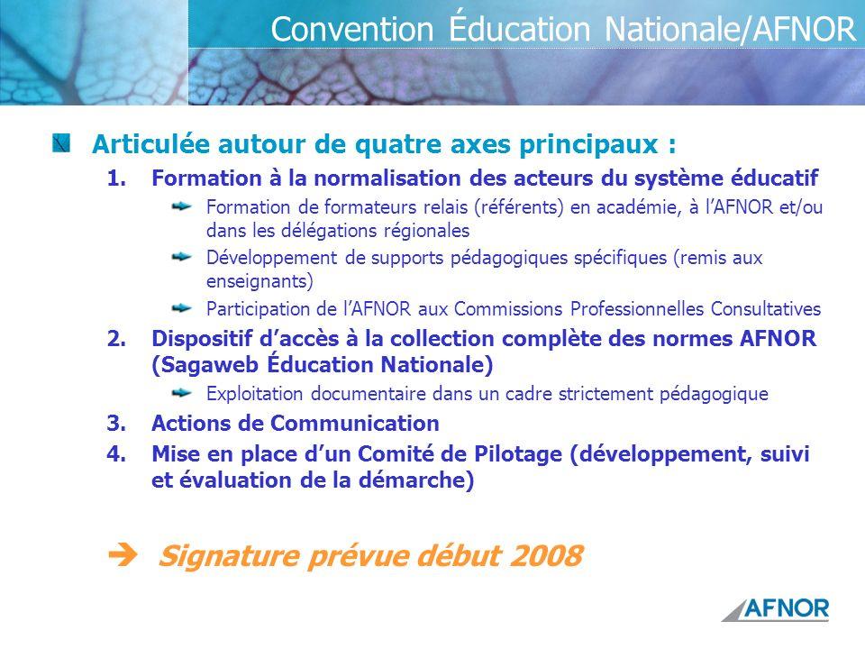 Convention Éducation Nationale/AFNOR Articulée autour de quatre axes principaux : 1.Formation à la normalisation des acteurs du système éducatif Forma