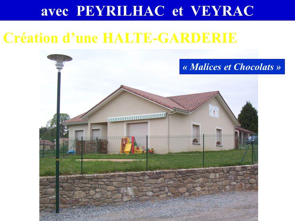 avec PEYRILHAC et VEYRAC Création dune HALTE-GARDERIE « Malices et Chocolats »