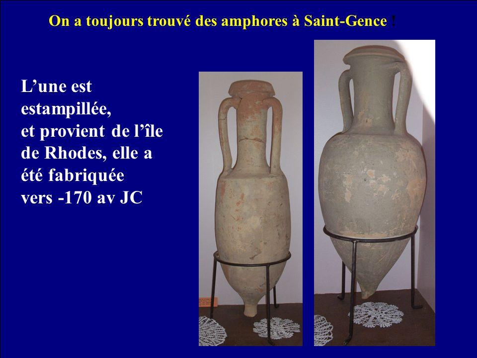 On a toujours trouvé des amphores à Saint-Gence ! Lune est estampillée, et provient de lîle de Rhodes, elle a été fabriquée vers -170 av JC