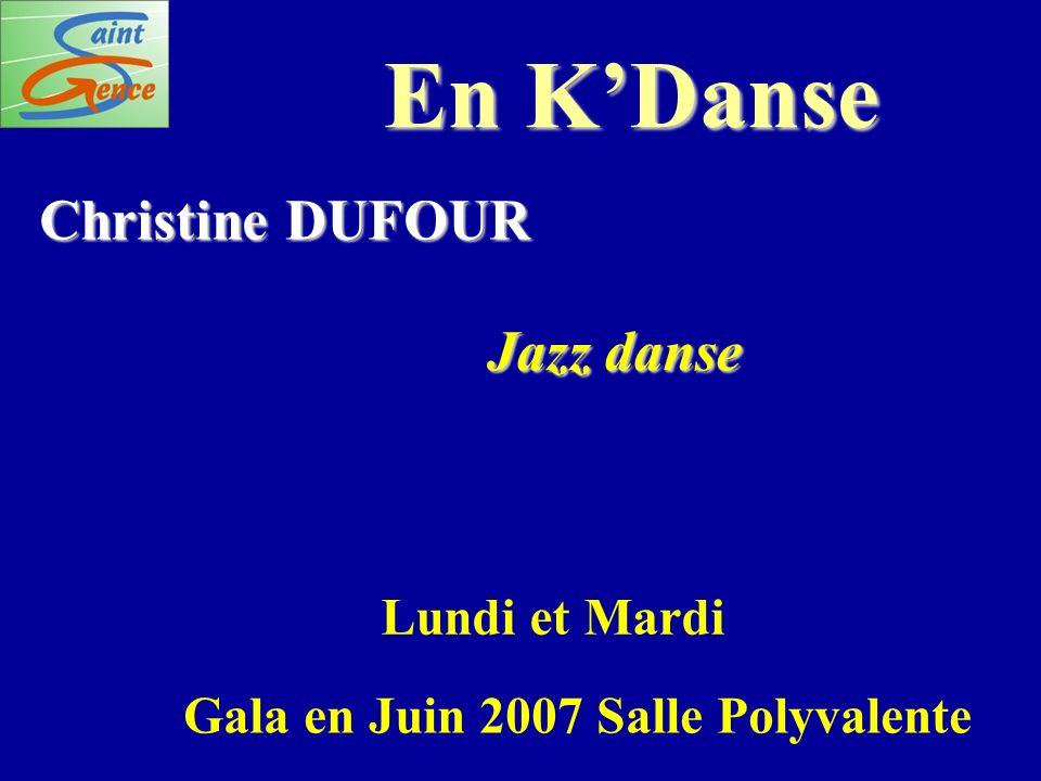 En KDanse Christine DUFOUR Jazz danse Lundi et Mardi Gala en Juin 2007 Salle Polyvalente