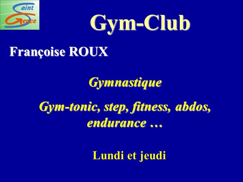 Gym-Club Françoise ROUX Gymnastique Gym-tonic, step, fitness, abdos, endurance … Lundi et jeudi