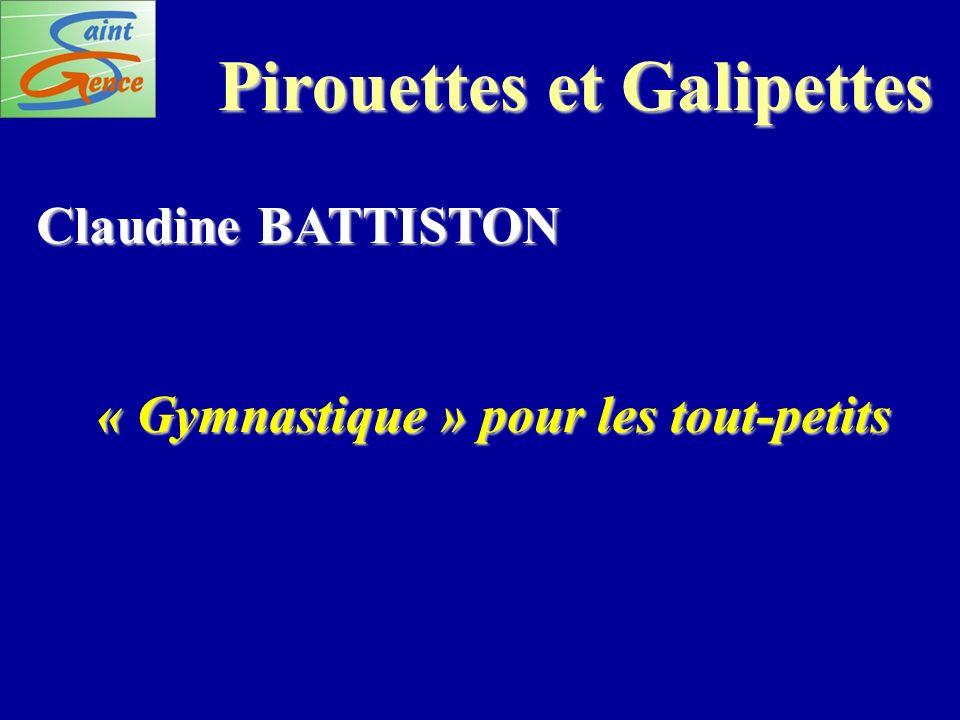 Pirouettes et Galipettes Claudine BATTISTON « Gymnastique » pour les tout-petits