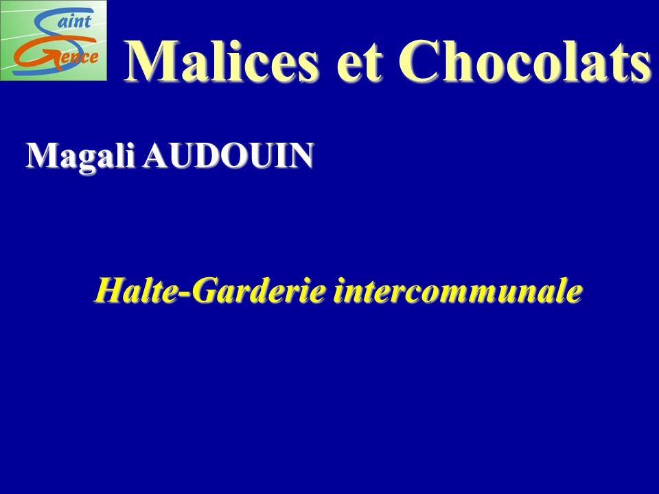 Malices et Chocolats Magali AUDOUIN Halte-Garderie intercommunale