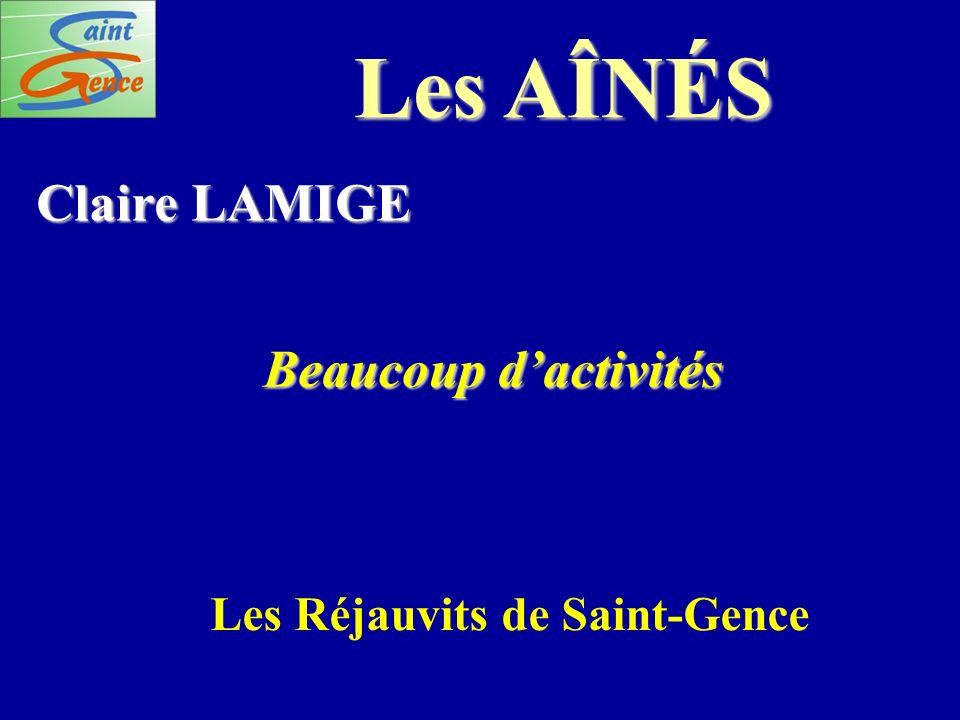 Les AÎNÉS Claire LAMIGE Beaucoup dactivités Les Réjauvits de Saint-Gence