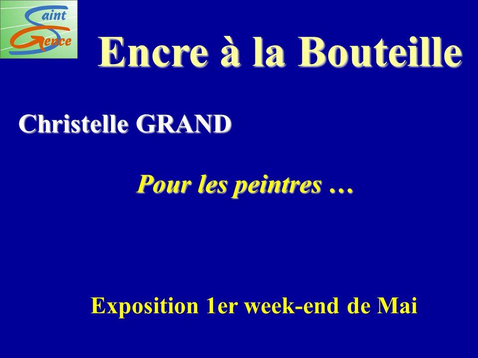 Encre à la Bouteille Christelle GRAND Pour les peintres … Exposition 1er week-end de Mai