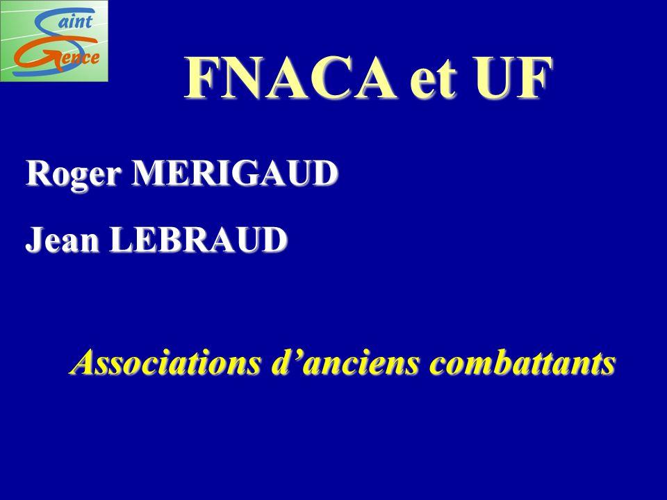 FNACA et UF Roger MERIGAUD Jean LEBRAUD Associations danciens combattants