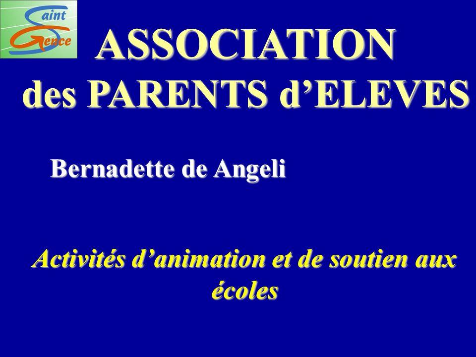 ASSOCIATION des PARENTS dELEVES Bernadette de Angeli Activités danimation et de soutien aux écoles