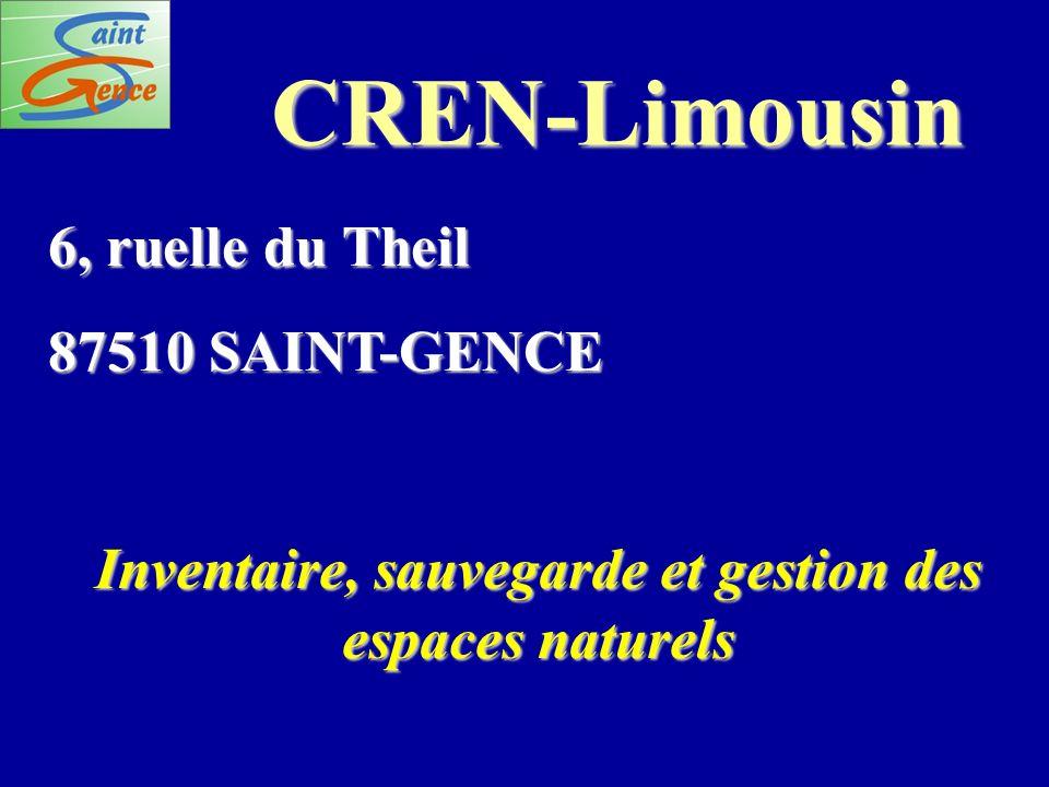 CREN-Limousin 6, ruelle du Theil 87510 SAINT-GENCE Inventaire, sauvegarde et gestion des espaces naturels