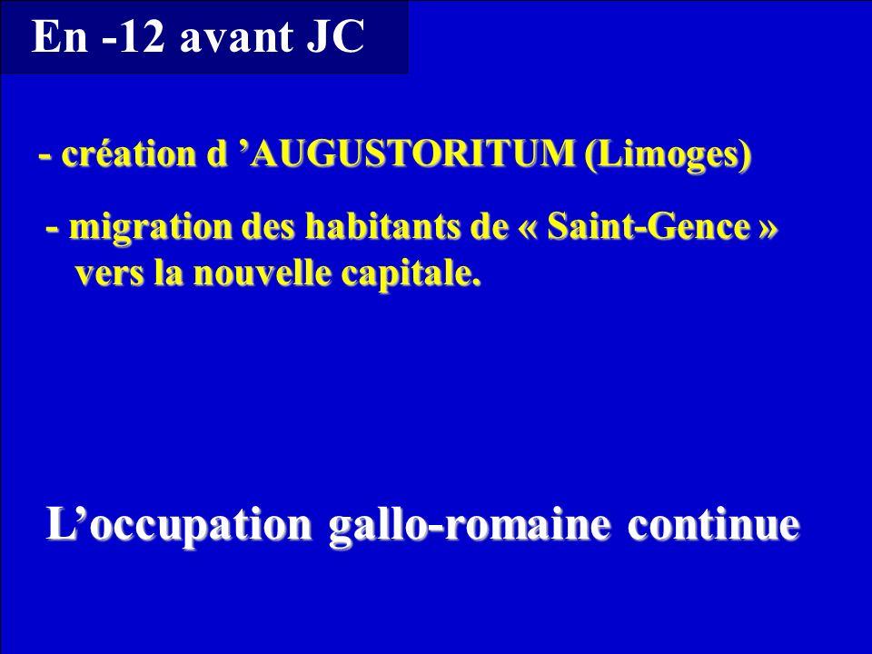 Loccupation gallo-romaine continue - migration des habitants de « Saint-Gence » vers la nouvelle capitale. vers la nouvelle capitale. - création d AUG
