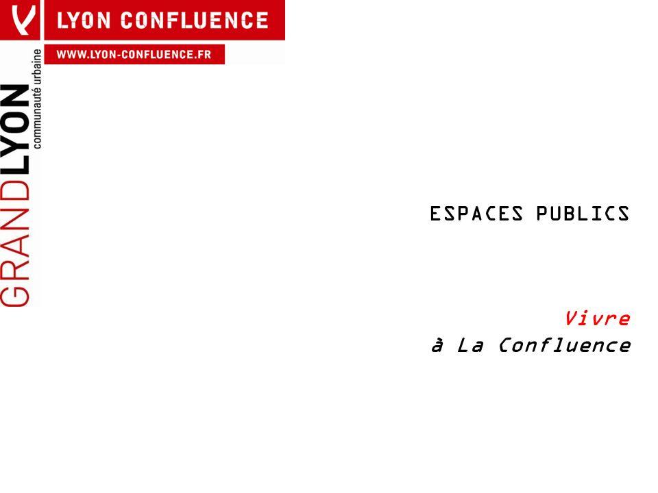 ESPACES PUBLICS Vivre à La Confluence