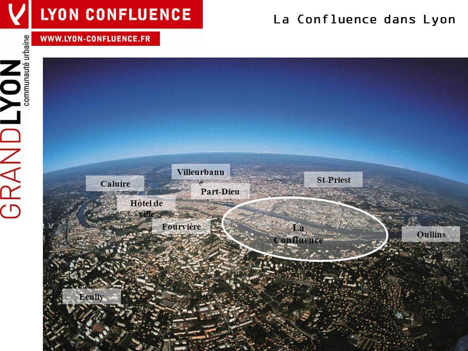 La Confluence dans Lyon Villeurbann e Part-Dieu Fourvière Caluire Hôtel de ville St-Priest Oullins Ecully La Confluence