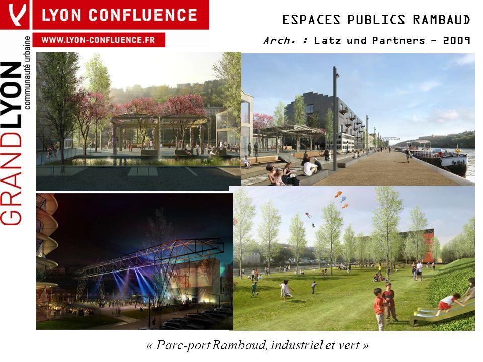 ESPACES PUBLICS RAMBAUD Arch. : Latz und Partners - 2009 « Parc-port Rambaud, industriel et vert »