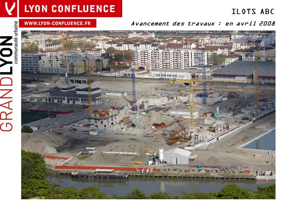 ILOTS ABC Avancement des travaux : en avril 2008