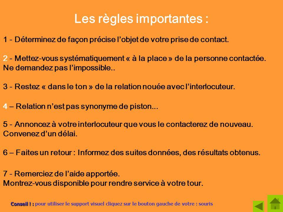 Les règles importantes : 1 - Déterminez de façon précise lobjet de votre prise de contact.