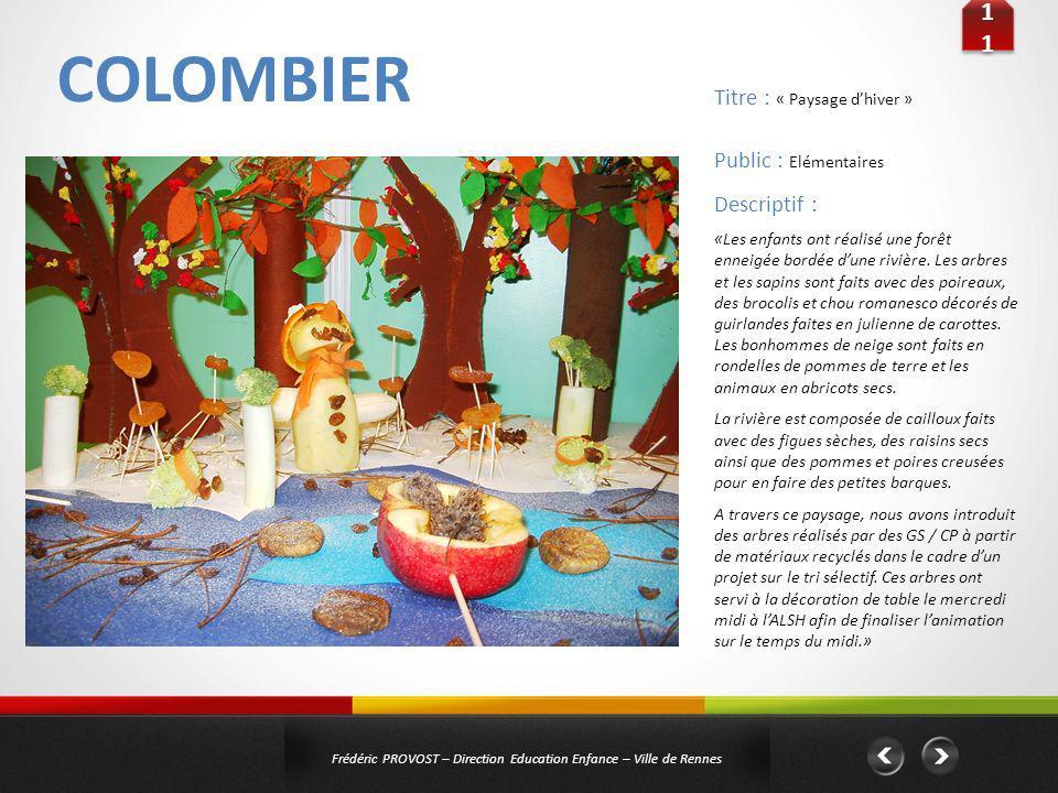 COLOMBIER 11 Frédéric PROVOST – Direction Education Enfance – Ville de Rennes Public : Elémentaires Titre : « Paysage dhiver » Descriptif : «Les enfan