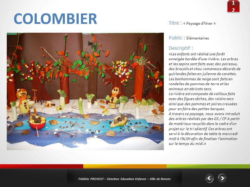COLOMBIER 1212 1212 Frédéric PROVOST – Direction Education Enfance – Ville de Rennes Public : Elémentaires Titre : « Paysage dhiver » Descriptif : «Le
