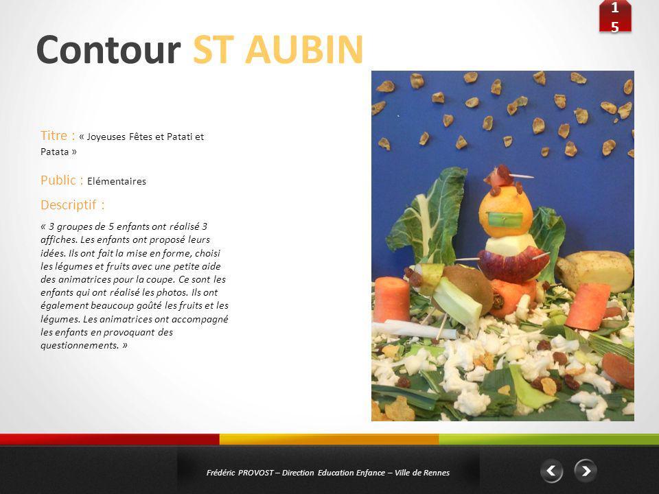 Contour ST AUBIN 1515 1515 Frédéric PROVOST – Direction Education Enfance – Ville de Rennes Public : Elémentaires Titre : « Joyeuses Fêtes et Patati e