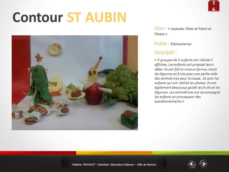 Contour ST AUBIN 1616 1616 Frédéric PROVOST – Direction Education Enfance – Ville de Rennes Public : Elémentaires Titre : « Joyeuses Fêtes et Patati e