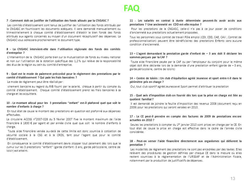 FAQ 7 - Comment doit-on justifier de lutilisation des fonds alloués par la CNGASC ? Les comités détablissement sont tenus de justifier de lutilisation