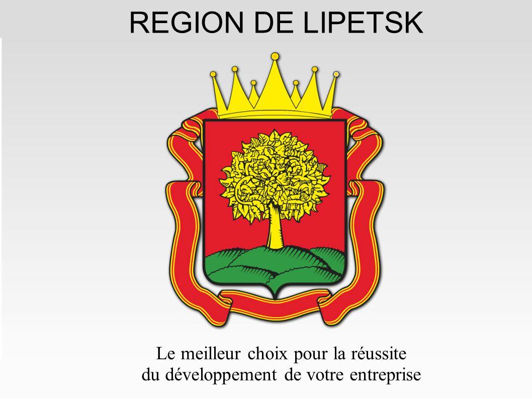 REGION DE LIPETSK Le meilleur choix pour la réussite du développement de votre entreprise